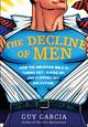 Dismissed, Denigrated and Demonized: 'The Decline of Men'