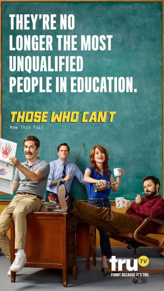 TruTV: 'Those Who Can't' - No Longer the Most Unqualified.