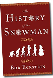 In his new book, Bob Eckstein argues that it is the snowman's easy-going persona that has made him such a popular ad icon.