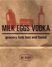 'Milk Eggs Vodka,' by Bill Keaggy, is an archive of shopping lists.
