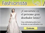 AOL Latino's 'Fashionista' pits 20 aspiring fashion designers against each other.
