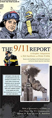 Bringing new attention to the comic medium last month was 'The 9/11 Commission Report,' a comic book version of the report created by Sid Jacobson and Ernie Colon.