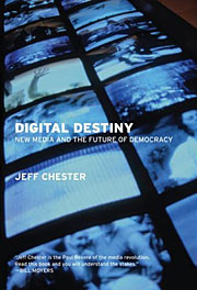 Jeff Chester's new book, 'Digital Destiny,' charges that the advertising industry has gone too far in turning the internet into a personal information collection system.