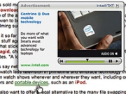 Intellitxt Video pops up little videos when Web surfers point their cursors at double-underlined words in text they're already reading.