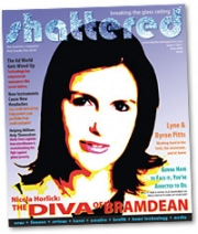 The debut of 'Shattered' featured fund manager Nicola Horlick on the cover and articles ranging from revolutionizing the fight against global poverty to creating a work-life balance.