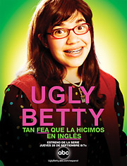 Hispanic ad copy for the upcoming ABC show 'Ugly Betty' reads, 'So ugly we did it in English.'