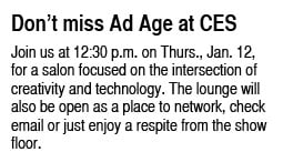 For info on Ad Age 's Creativity + Technology Lounge, email TMarchisello@adage.com.