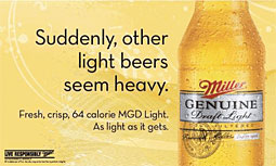 MGD 64 is the lowest-calorie domestic beer on the market.