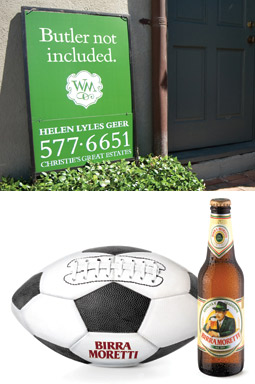 HAVING FUN WITH IT: Hook's yard-signage campaign (top) and work for Birra Moretti