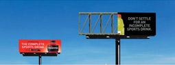 Visual 'ade': Half billboards represent Gatorade's incompleteness as sports drink.
