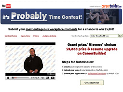 CareerBuilder launched a video contest where users compete for $5,000 by submitting 45-second, humorous videos showcasing personal examples of why 'It's probably time' to look for a new job.