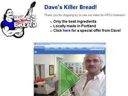 Dave's Killer Bread, Portland, Ore., saw sales jump by 23% after they bought the keyword 'bread' on KPOJ-AM's site.