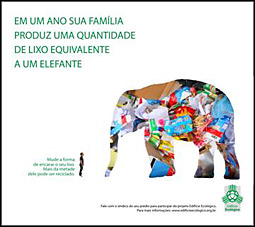 In the work above, the headline read, 'In a year, your family produces the equivalent of an elephant in garbage.' The rest says, 'Change the way you deal with garbage. More than half of it can be recycled.'