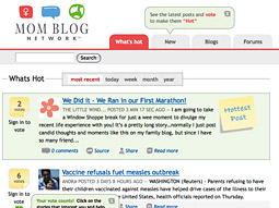 ParentsClick Network created MomBlogNetwork, which was launched in late 2007 and features more than 2,500 registered blogs, aggregated and dispersed in a Digg-like format.