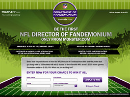 Monster promoted the dream job of director of fandemonium at the NFL by directing fans to nfl.monster.com.
