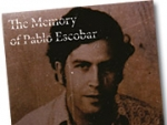 Media Guy's Pop Pick: 'The Memory of Pablo Escobar'
