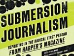 Media Guy's Pop Pick: 'Submersion Journalism'