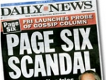 The chattering masses simply can't get enough of scandals on and about Page Six.