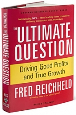Bain & Co. consultant Fred Reichheld's 'Net Promoter Score' concept is explained in his book, 'The Ultimate Question.'