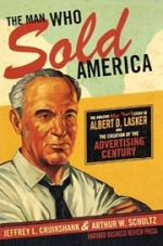 Why Gems in the Story of the Elusive Albert Lasker Make It a Must-Read for Anyone in Advertising