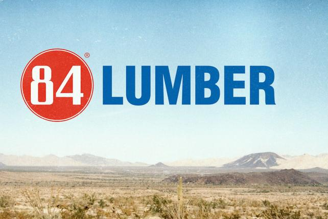 84 Lumber is still planning to air its first Super Bowl spot, a 90-second extravaganza of a buy.