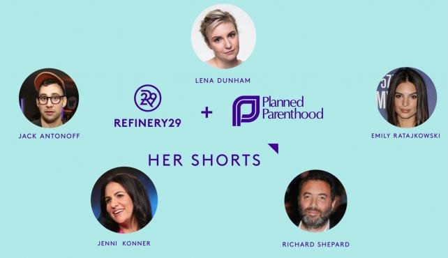 Refinery29's 'Her Shorts' series with Planned Parenthood.