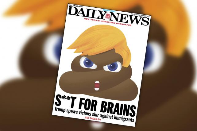 The Daily News' Trump S***holegate Front Page Is Super S***ty