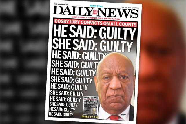 The Daily News would like to remind you that a male-skewing jury convicted Cosby