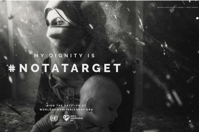 The #NotATarget campaign for the United Nations' World Humanitarian Day.