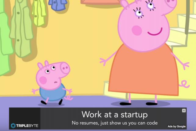Peppa Pig videos are perfectly brand safe, yet they probably aren't watched by many prospective coders. This ad showed up all the same.