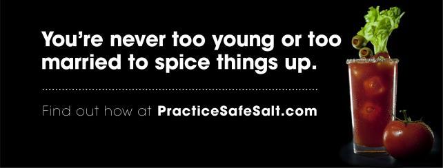 The 'Practice Safe Salt' campaign.