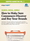Shopper Marketing Volume 2: Search, Social, Mobile