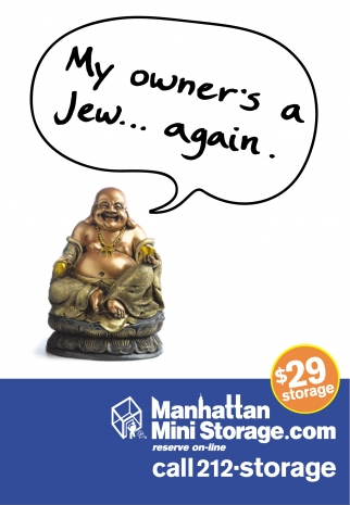 Manhattan Mini Storage How to Insult Jews and Buddhists.